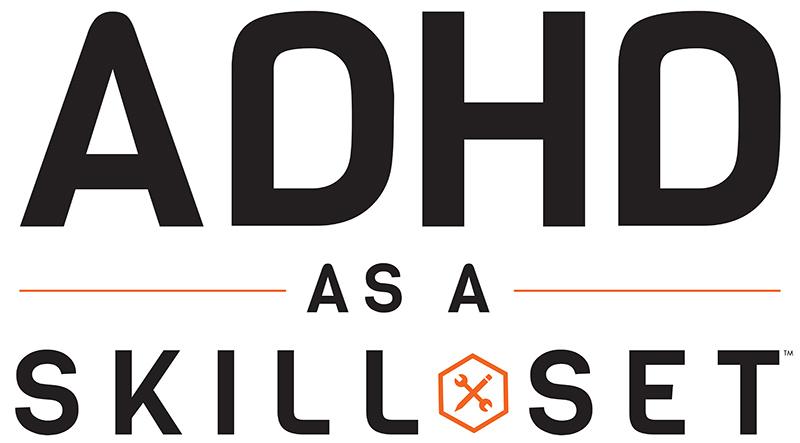 ADHD as a Skill Set